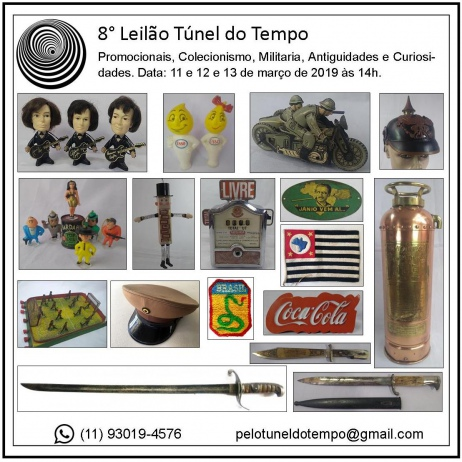 8º LEILÃO TÚNEL DO TEMPO - PROMOCIONAIS, COLECIONISMO, MILITARIA, ANTIGUIDADES, CURIOSIDADES.