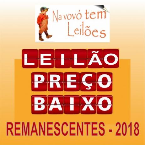 NA VOVO TEM - LEILÃO PREÇO BAIXO - REMANESCENTES 2018