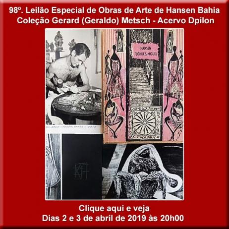 98º Leilão Especial - Importante e Histórico Acervo de Obras de Hansen Bahia.
