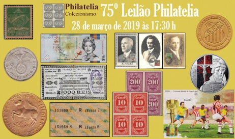 75º Leilão de Filatelia e Numismática - Philatelia Selos e Moedas