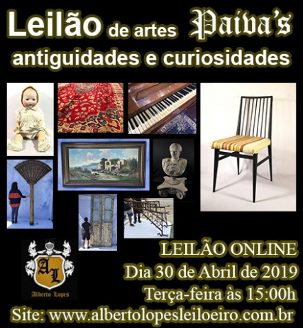 LEILÃO PAIVA´S DE ARTES, ANTIGUIDADES E CURIOSIDADES - ABRIL 2019