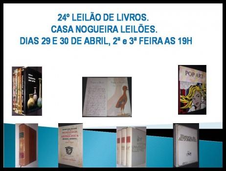 24º LEILÃO DE LIVROS - CASA NOGUEIRA LEILÕES