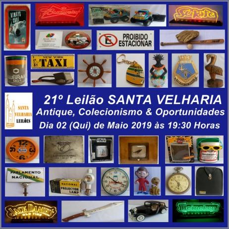 21º LEILÃO SANTA VELHARIA ANTIQUES, COLECIONISMO & OPORTUNIDADES - 02 Maio - 19:30hs