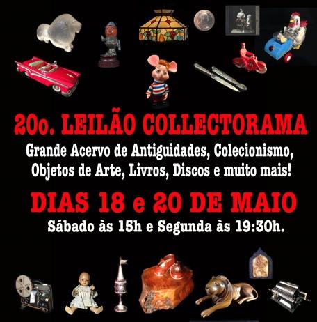 20º GRANDE LEILÃO COLLECTORAMA - COLECIONISMO, ANTIGUIDADES, ARTE E OBJETOS LÚDICOS