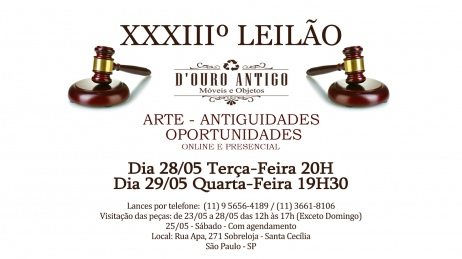 XXXIIIº LEILÃO DE ARTE - ANTIGUIDADES - OPORTUNIDADES