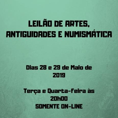 LEILÃO DE ARTES,  ANTIGUIDADES E NUMISMÁTICA
