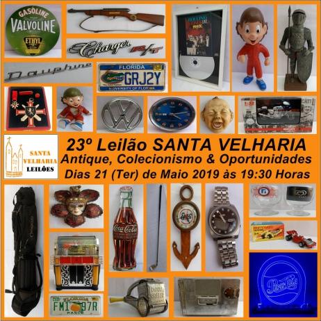 23º LEILÃO SANTA VELHARIA ANTIQUES, COLECIONISMO & OPORTUNIDADES  - 21 de Maio - 19:30h
