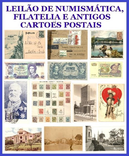 LEILÃO DE FILATELIA, NUMISMÁTICA E POSTAIS ANTIGOS.
