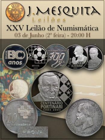 XXV Leilão J.Mesquita -  Especial de Numismática