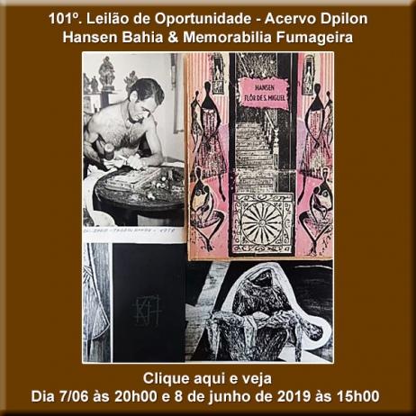 101º Leilão de Oportunidades - Hansen Bahia & Memorabilia Fumageira - 7 e 8 de Junho de 2019