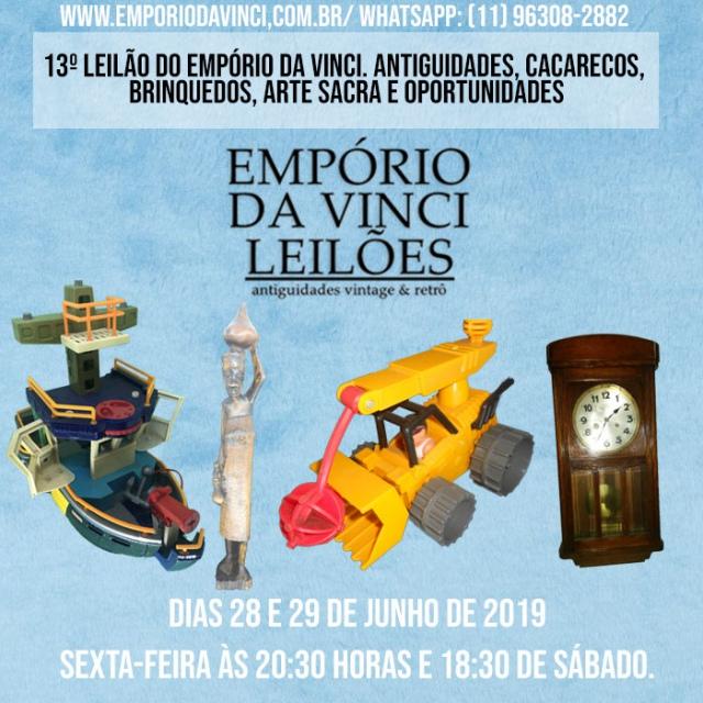 13º Leilão do Empório da Vinci. Antiguidades, Cacarecos, Brinquedos, Arte Sacra e Oportunidades