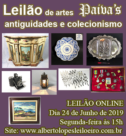 5º LEILÃO PAIVA´S DE ARTES, ANTIGUIDADES E COLECIONISMO - JUNHO 2019