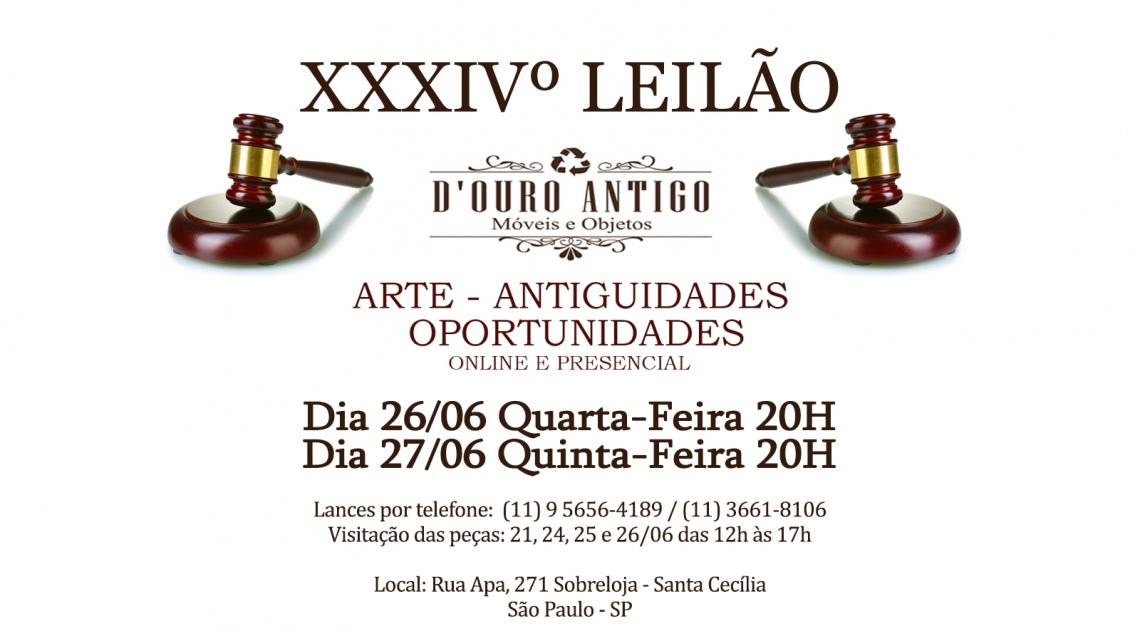 XXXIVº LEILÃO DE ARTE - ANTIGUIDADES - OPORTUNIDADES
