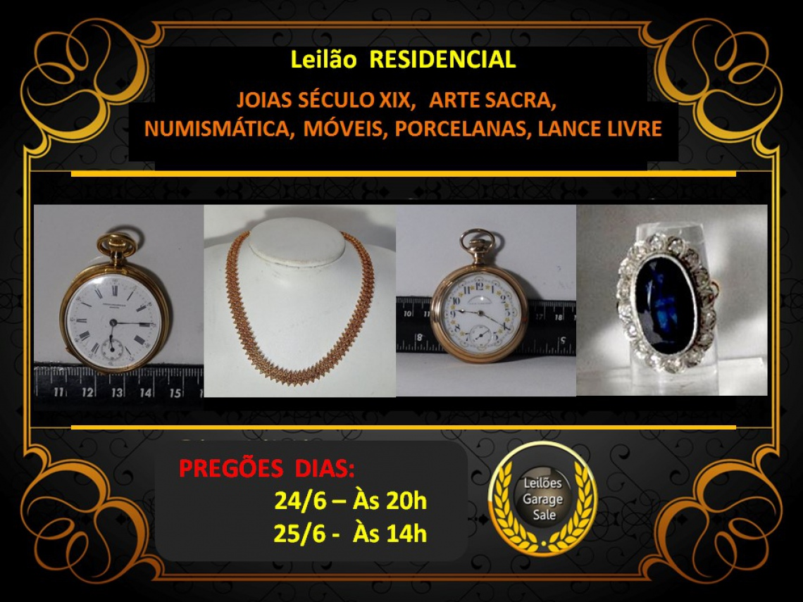 LEILÃO RESIDENCIAL- JOIAS SÉCULO XIX,  ARTE SACRA, NUMISMÁTICA, MÓVEIS, PORCELANAS, LANCE LIVRE