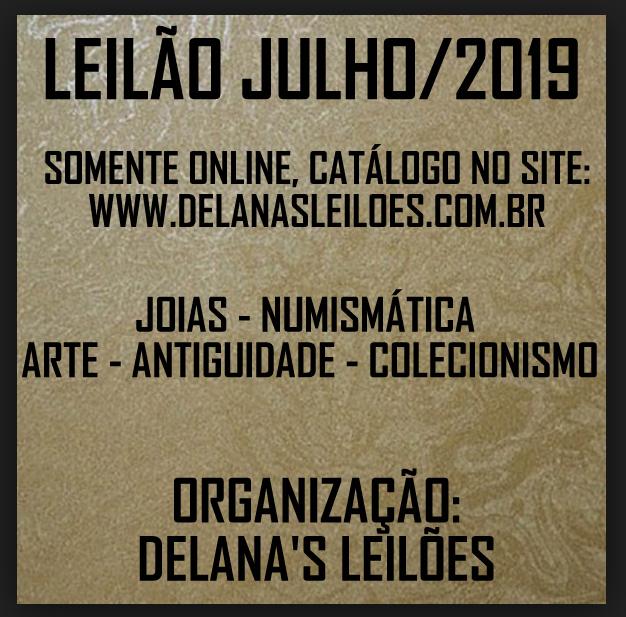 LEILÃO JULHO 2019 - JOIAS, NUMISMÁTICA, ARTE, ANTIGUIDADE E COLECIONISMO