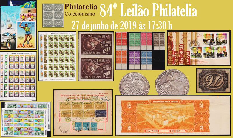 84º Leilão de Filatelia e Numismática - Philatelia Selos e Moedas