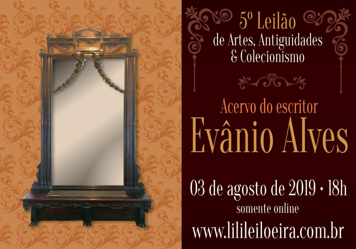5º LEILÃO DE ARTE, ANTIGUIDADES E COLECIONISMO - ACERVO ESCRITOR EVANIO ALVES