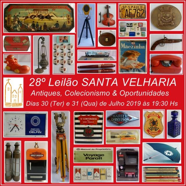 28º LEILÃO SANTA VELHARIA ANTIQUES, COLECIONISMO & OPORTUNIDADES - 30 e 31 de Julho - 19h30
