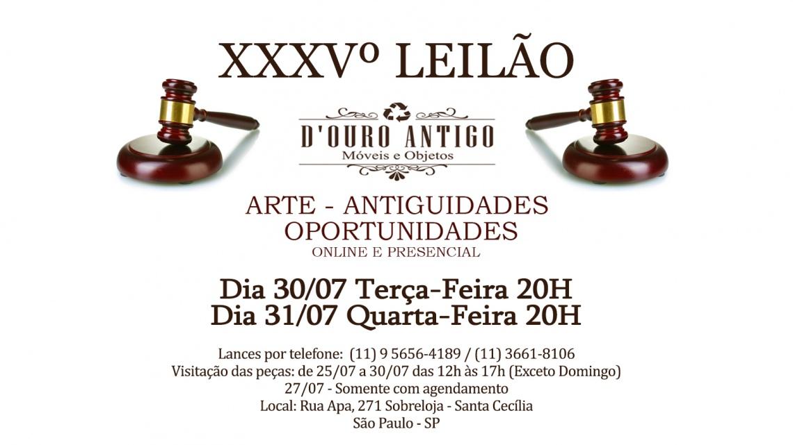XXXVº LEILÃO DE ARTE - ANTIGUIDADES - OPORTUNIDADES