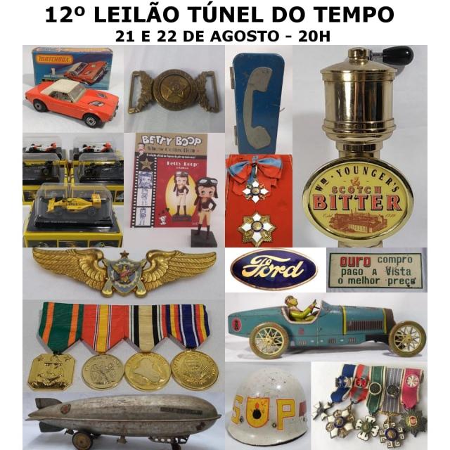 12º LEILÃO TÚNEL DO TEMPO: MILITARIA, BRINQUEDOS ANTIGOS, COLECIONISMO, RELÓGIOS, CURIOSIDADES