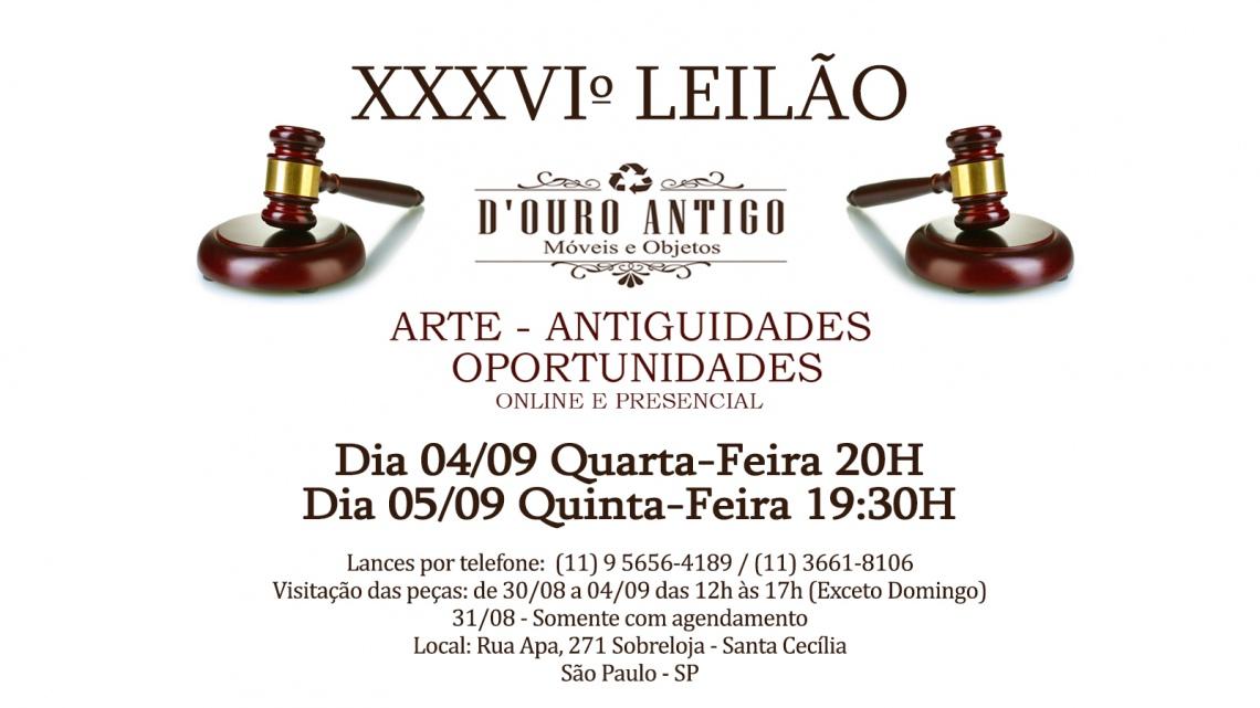 XXXVIº LEILÃO DE ARTE - ANTIGUIDADES - OPORTUNIDADES