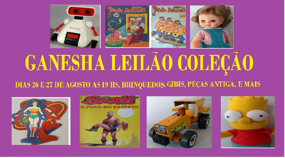 LEILÃO GANESHA COLECIONISMO, BRINQUEDOS, GIBIS, REVITAS, CURIOSIDADES, ...
