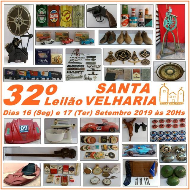 32º LEILÃO SANTA VELHARIA ANTIQUES, COLECIONISMO & OPORTUNIDADES  16 e 17 de Setembro  20hs
