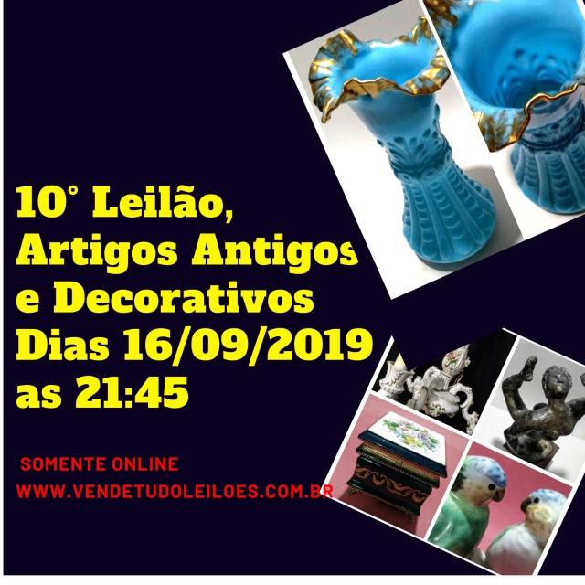 10º LEILÃO DE ARTIGOS ANTIGOS E DECORATIVOS