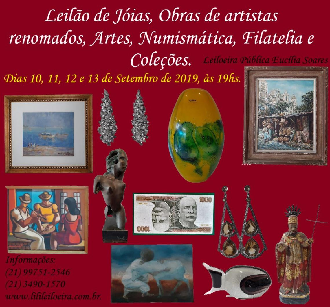 LEILÃO DE JÓIAS, OBRAS DE ARTISTAS RENOMADOS, ARTES, NUMISMÁTICA, FILATELIA E COLEÇÕES.