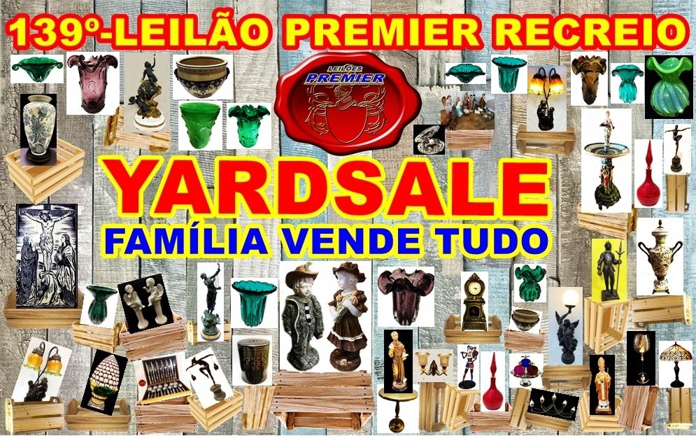 139º-LEILÃO PREMIER RECREIO-YARDSALE- FAMÍLIA VENDE TUDO.
