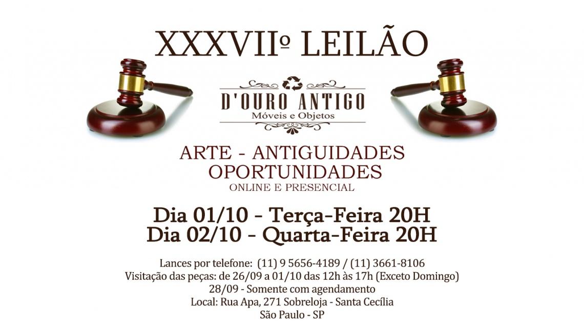 XXXVIIº LEILÃO DE ARTE - ANTIGUIDADES - OPORTUNIDADES