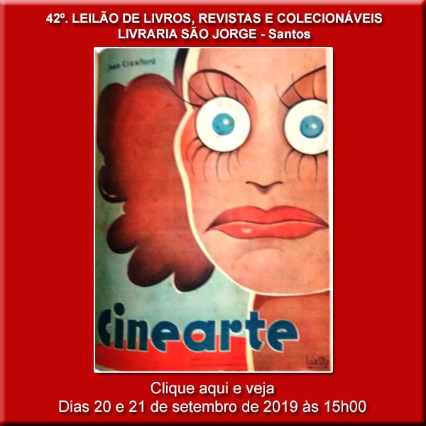 42º Leilão de Livros, Revistas e Colecionáveis - Livraria São Jorge - Santos 20 e 21/09/2019 - 15h00