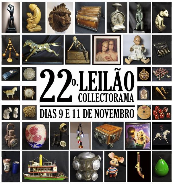 22º GRANDE LEILÃO COLLECTORAMA DE COLECIONISMO, ANTIGUIDADES, ARTE E OBJETOS LÚDICOS