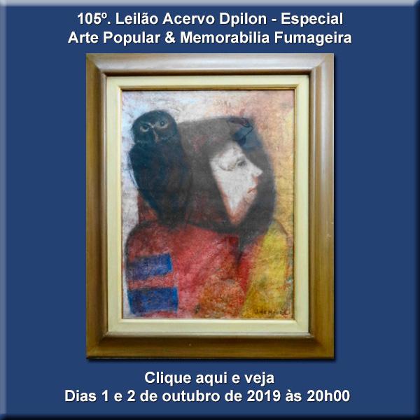 105º. - LEILÃO Acervo DPilon - Obras de Arte  e Memorabilia Fumageira - 1 e 2 de Outubro de 2019.