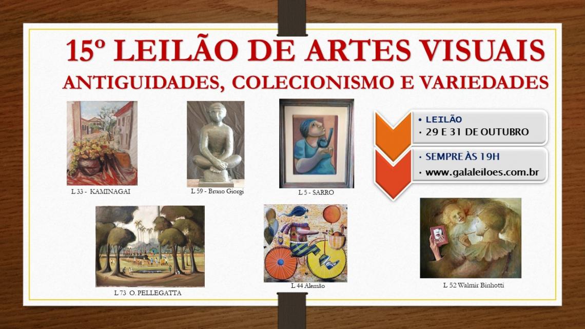 15º LEILÃO DE ARTES VISUAIS: ANTIGUIDADES, COLECIONISMO E VARIEDADES