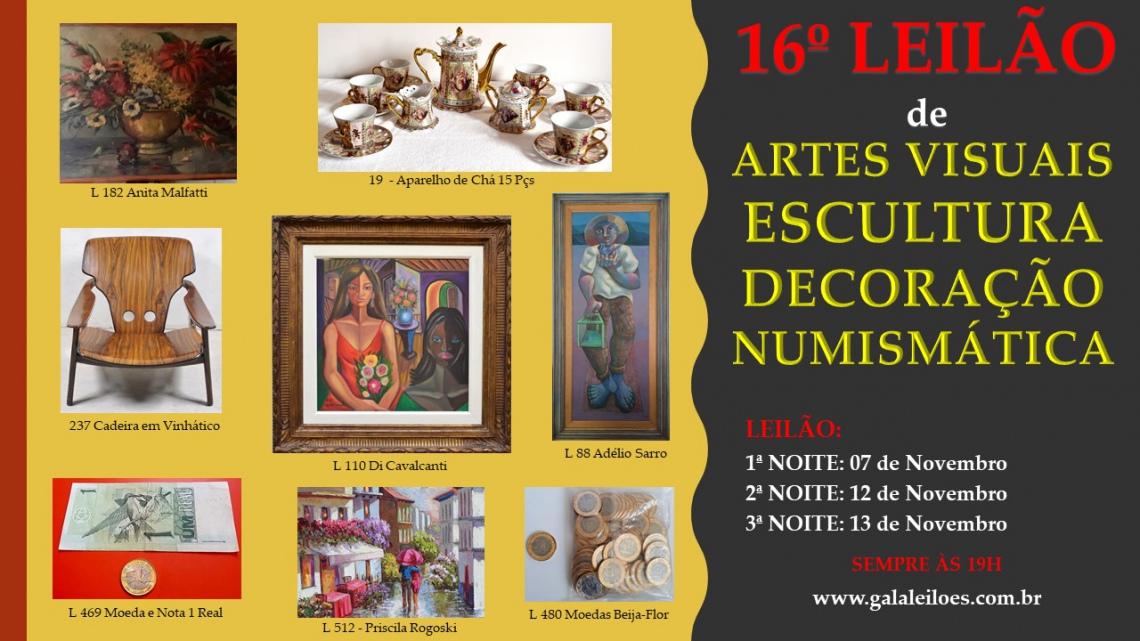 16º LEILÃO DE ARTES VISUAIS, ESCULTURA, DECORAÇÃO, NUMISMÁTICA