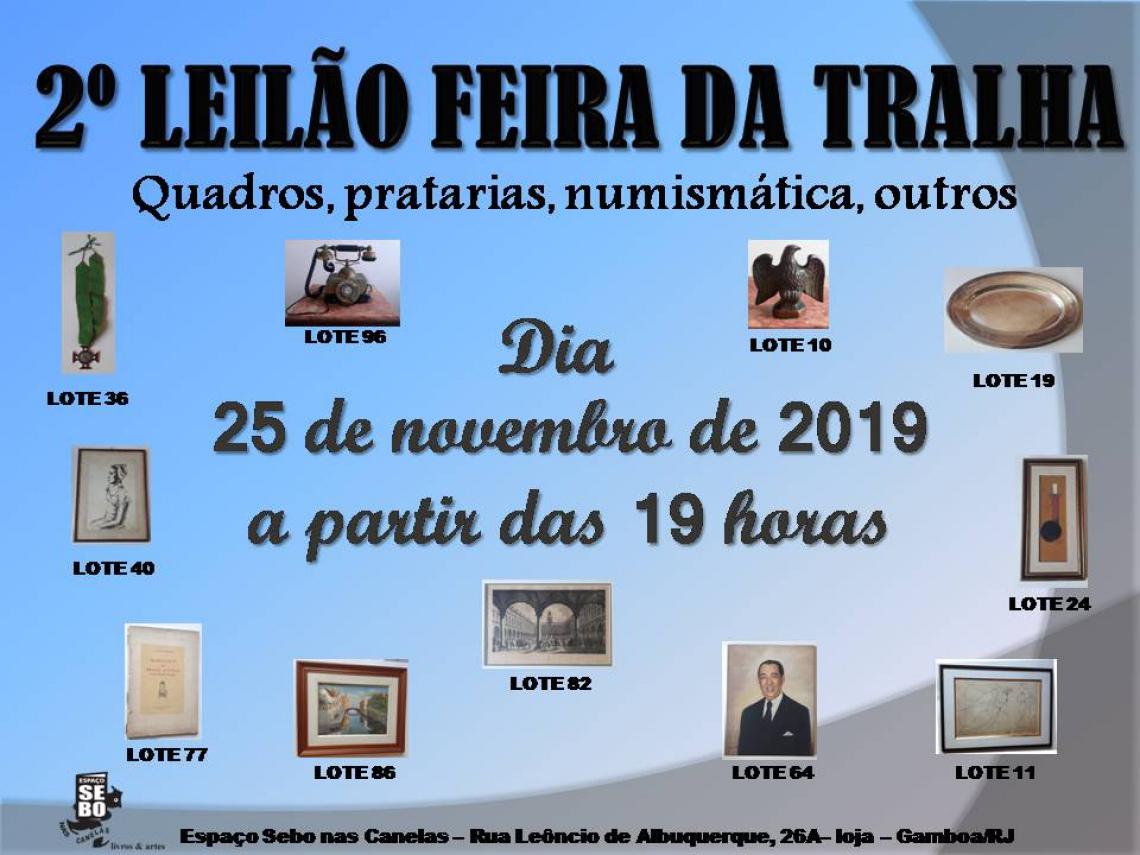 2º LEILÃO FEIRA DA TRALHA - QUADROS, PRATARIA, NUMISMÁTICA E OUTROS