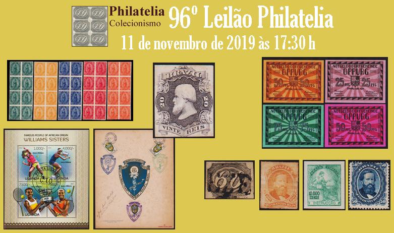 96º Leilão de Filatelia e Numismática - Philatelia Selos e Moedas