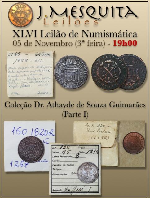 XLVI Leilão J.Mesquita -  Especial de Numismática - Coleção Dr. Athayde de Souza Guimarães (Parte I)