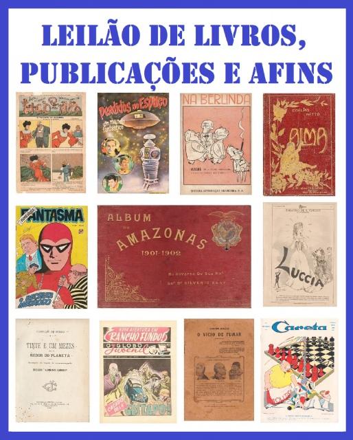 LEILÃO DE LIVROS, PUBLICAÇÕES E AFINS - HISTÓRIA, ARTE, ANTROPOLOGIA, GIBIS