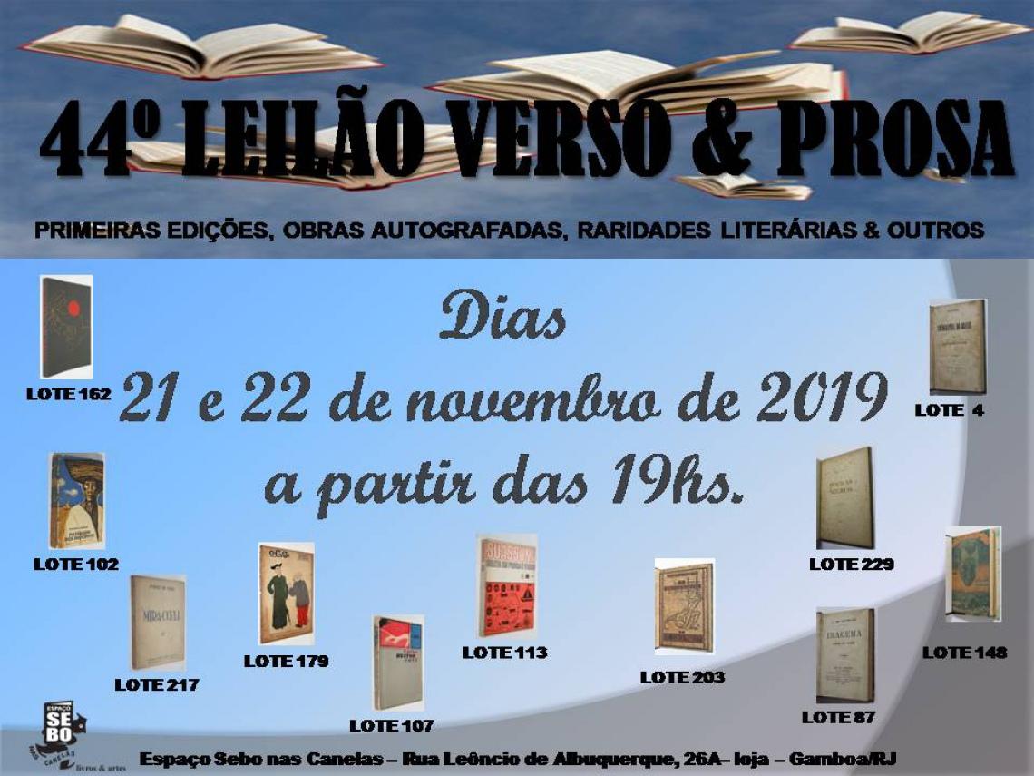 44º LEILÃO VERSO & PROSA - PRIMEIRAS EDIÇÕES, OBRAS AUTOGRAFADAS, RARIDADES LITERÁRIAS & OUTROS