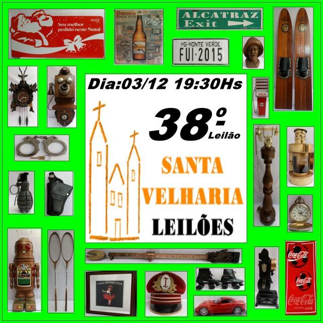 38º LEILÃO SANTA VELHARIA ANTIQUES, COLECIONISMO & OPORTUNIDADES - 03 Dezembro - 19:30hs