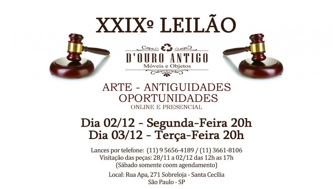 XXIXº LEILÃO DE ARTE - ANTIGUIDADES - OPORTUNIDADES