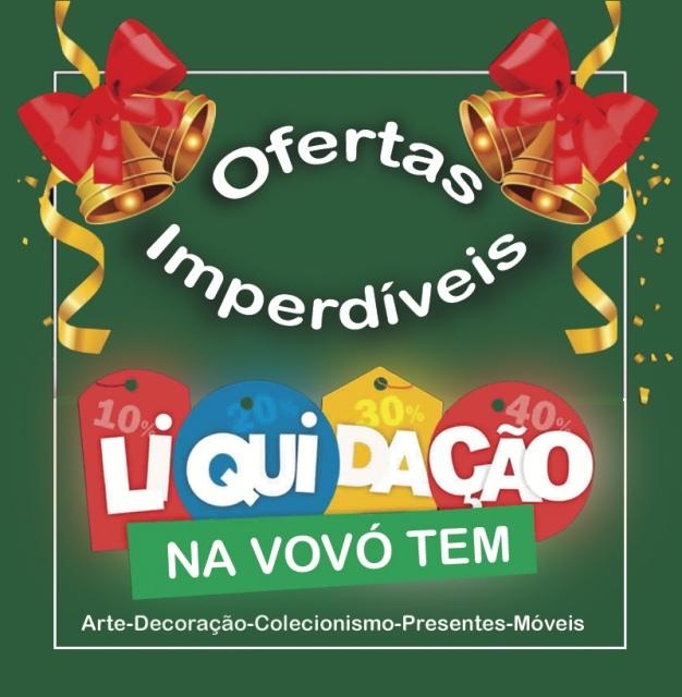 NA VOVÓ TEM - LIQUIDA TUDO - Artes, Colecionismo, Decoração, Presentes  e Móveis