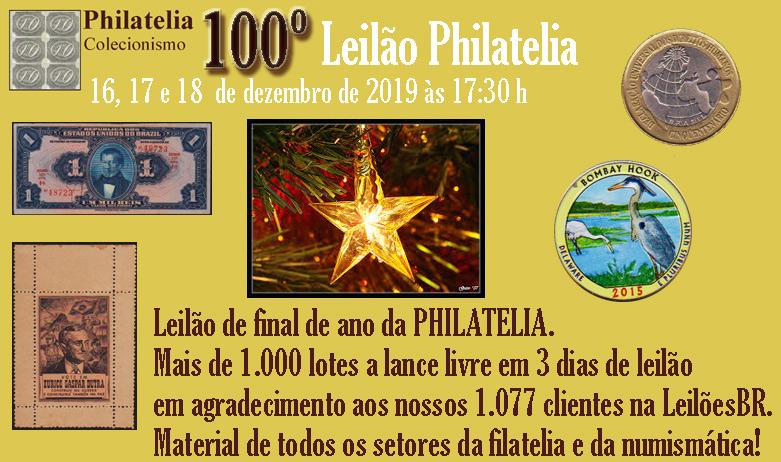 100º Leilão de Filatelia e Numismática - Philatelia Selos e Moedas