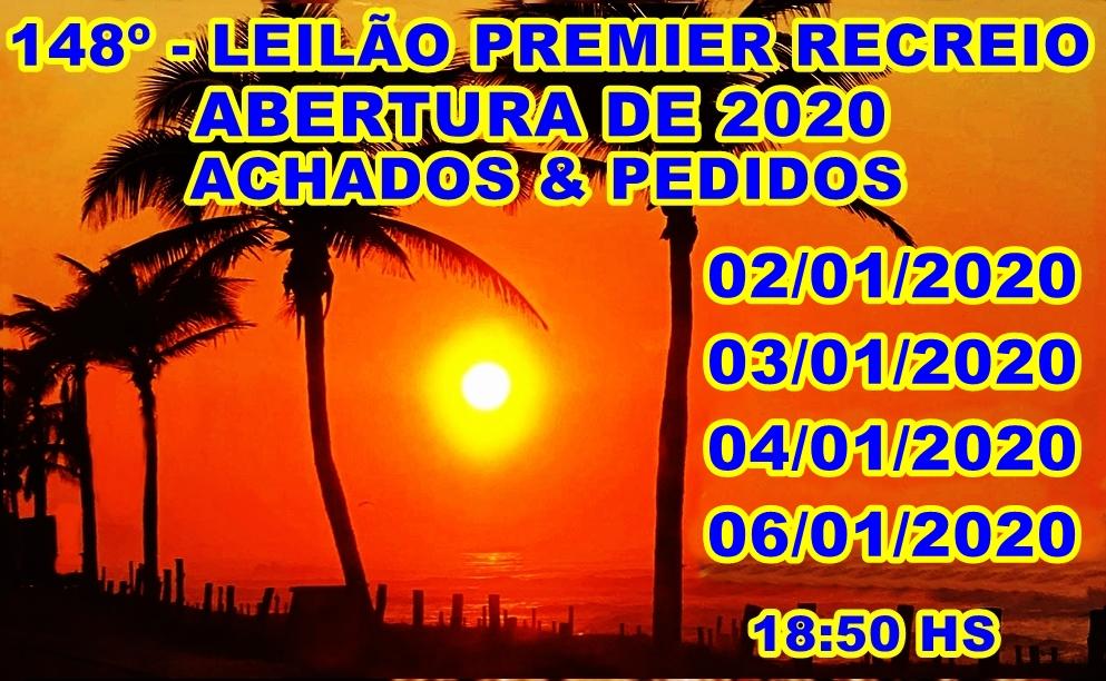 148º LEILÃO PREMIER RECREIO - ABERTURA DE 2020 - ACHADOS & PEDIDOS