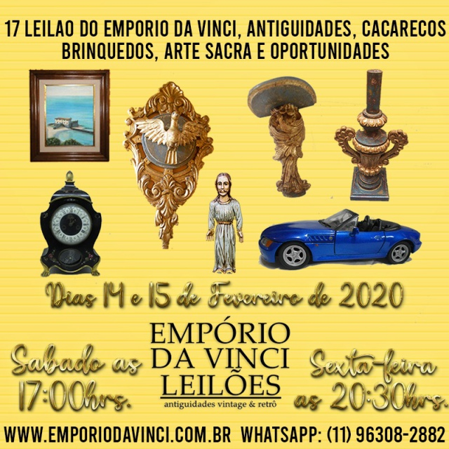 17º Leilão do Empório da Vinci. Antiguidades, Cacarecos, Brinquedos, Arte Sacra e Oportunidades