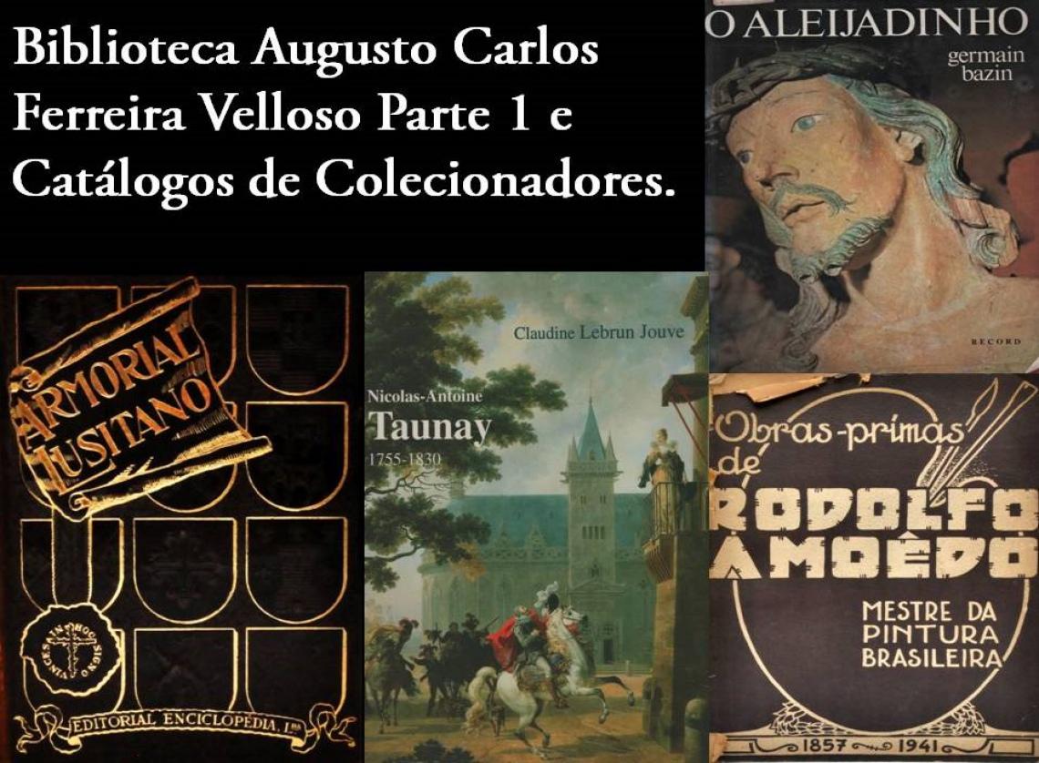 Biblioteca Augusto Carlos Ferreira Velloso Parte 1 e Catálogos de Colecionadores.