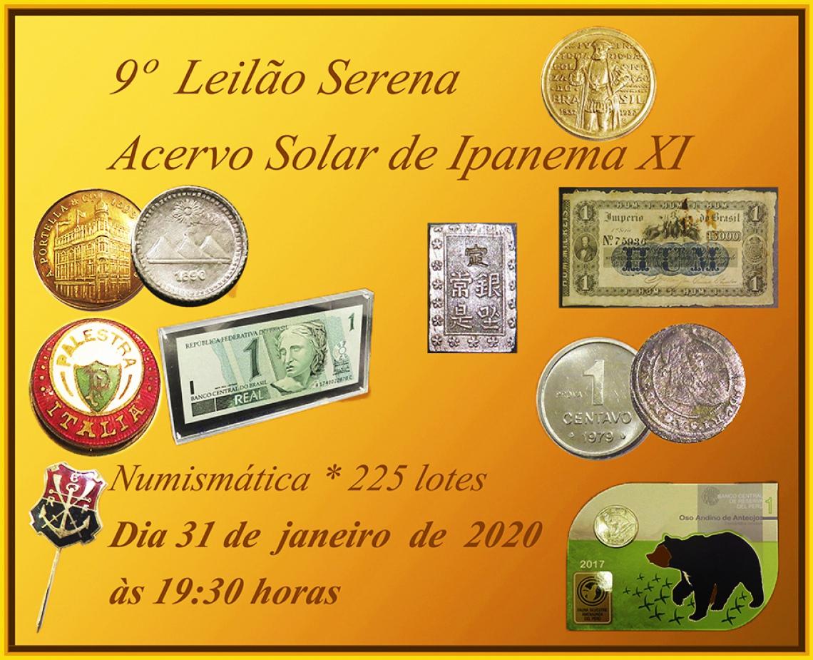 9º LEILÃO Serena - NUMISMÁTICA - ACERVO SOLAR DE IPANEMA IX