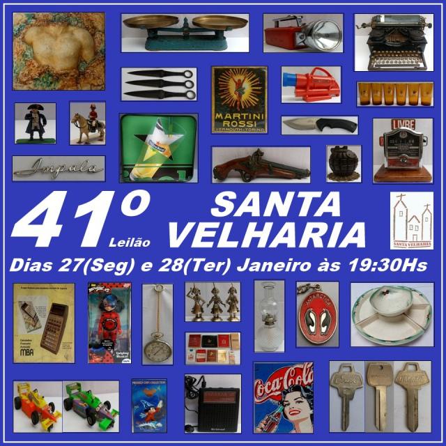41º LEILÃO SANTA VELHARIA ANTIQUES, COLECIONISMO & OPORTUNIDADES - 27 e 28 de Janeiro - 19:30hs